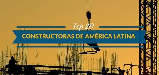 Las 20 principales constructoras de América Latina