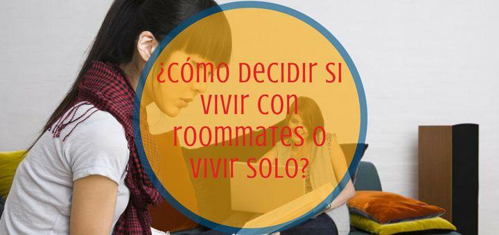 Vivir con roommate o vivir solo