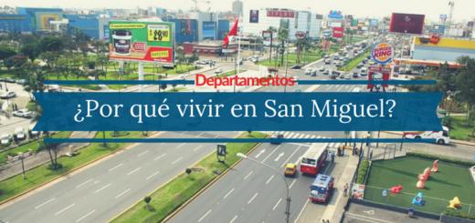 ¿Por qué comprar un departamento en San Miguel?