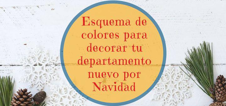 Esquema colores decorar departamento nuevo navidad