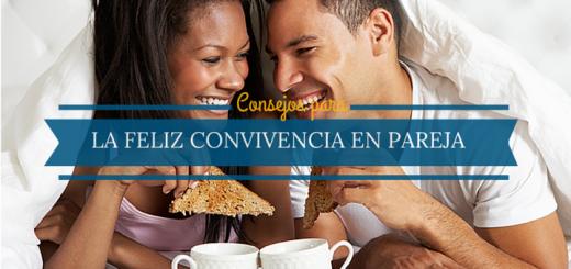 10 Consejos para la feliz convivencia en pareja