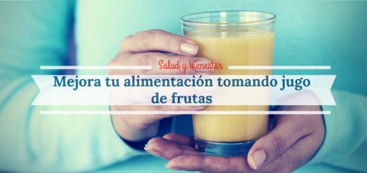 Mejora tu alimentación tomando jugo de frutas