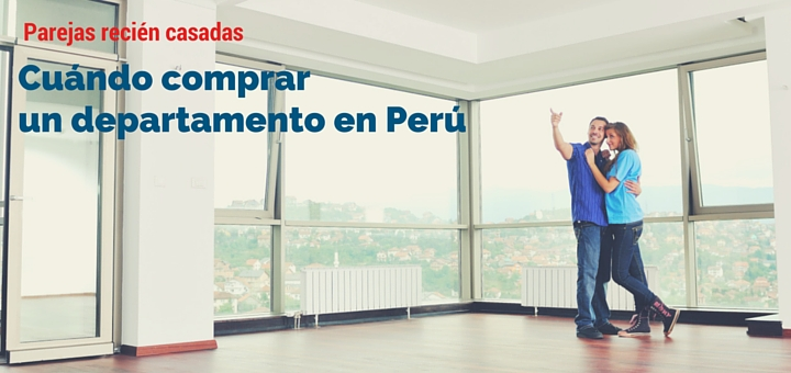 Parejas recien casadas: Cuando comprar un departamento en Peru 1