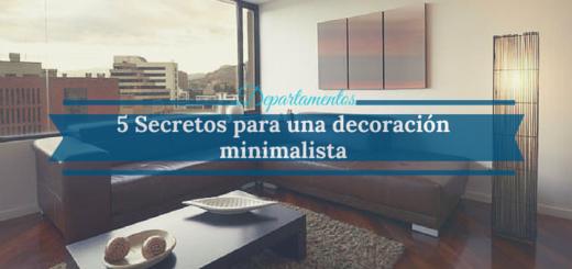 5 Secretos para lograr una decoración sencilla y minimalista
