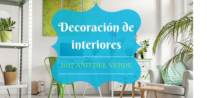 Decoraci n de interiores 2017 es el a o del verde ciudaris for Decoracion de interiores verde