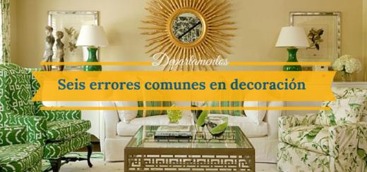 seis errores comunes en decoración que podemos corregir