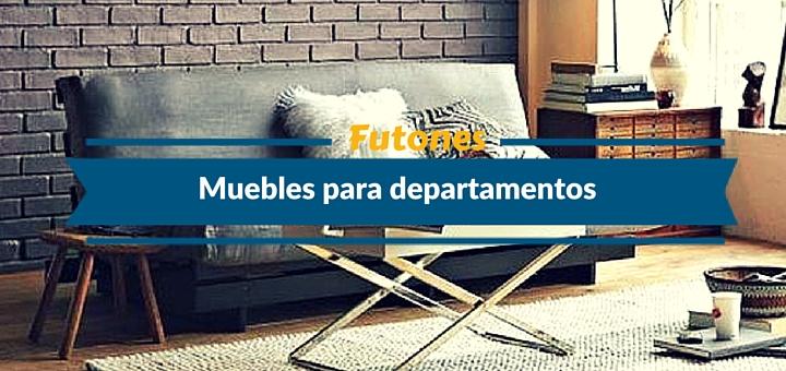 Muebles para departamentos: futones