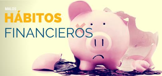 5 Malos hábitos financieros que debemos eliminar