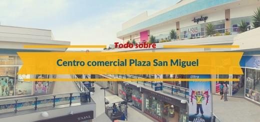 Plaza san miguel, un centro comercial con mucho que ofrecer