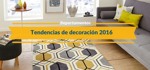 Las principales tendencias de diseño para departamentos en el 2016