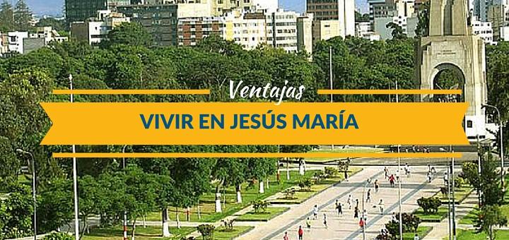 Cuatro principales ventajas de vivir en Jesús María