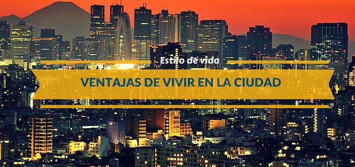 ¿Cuales son las ventajas y desventajas de vivir en una ciudad y un pueblo?
